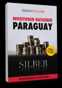 Investoren Ratgeber Paraguay - Edition Silber